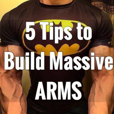 5 Tips to Build Bigger Arms | Increase Muscle Mass & Size